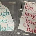 Live Laugh Love Bake Removable Decal