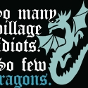 Too Many Idiots Not Enough Dragons